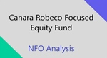 NFO analysis: Canara Robeco Focused Equity Fund